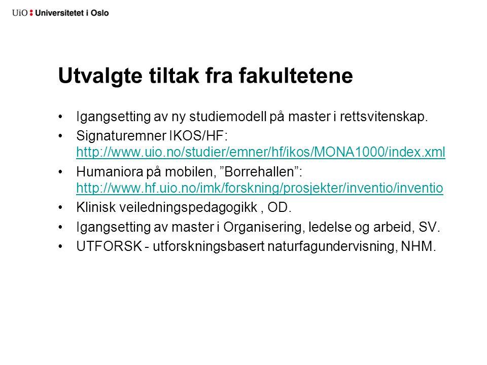 Utvalgte tiltak fra fakultetene Igangsetting av ny studiemodell på master i rettsvitenskap.