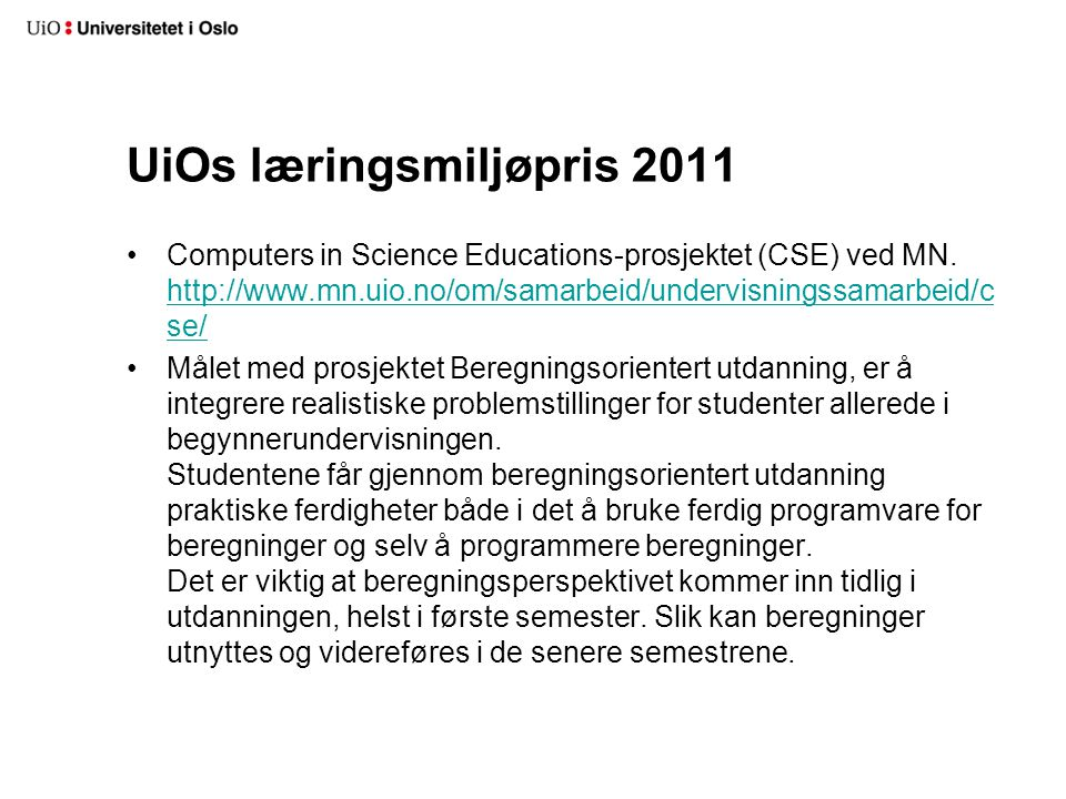 UiOs læringsmiljøpris 2011 Computers in Science Educations-prosjektet (CSE) ved MN.