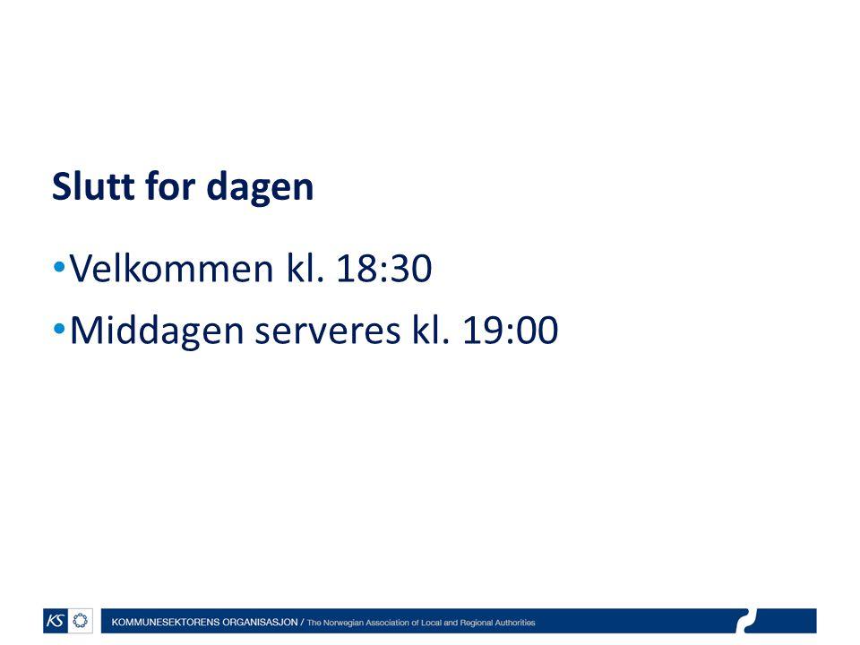 EffektiviseringsNettverkene 2011 Slutt for dagen Velkommen kl. 18:30 Middagen serveres kl. 19:00