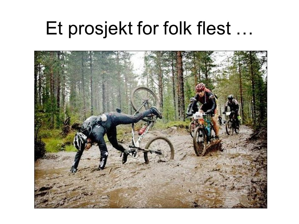 Et prosjekt for folk flest …