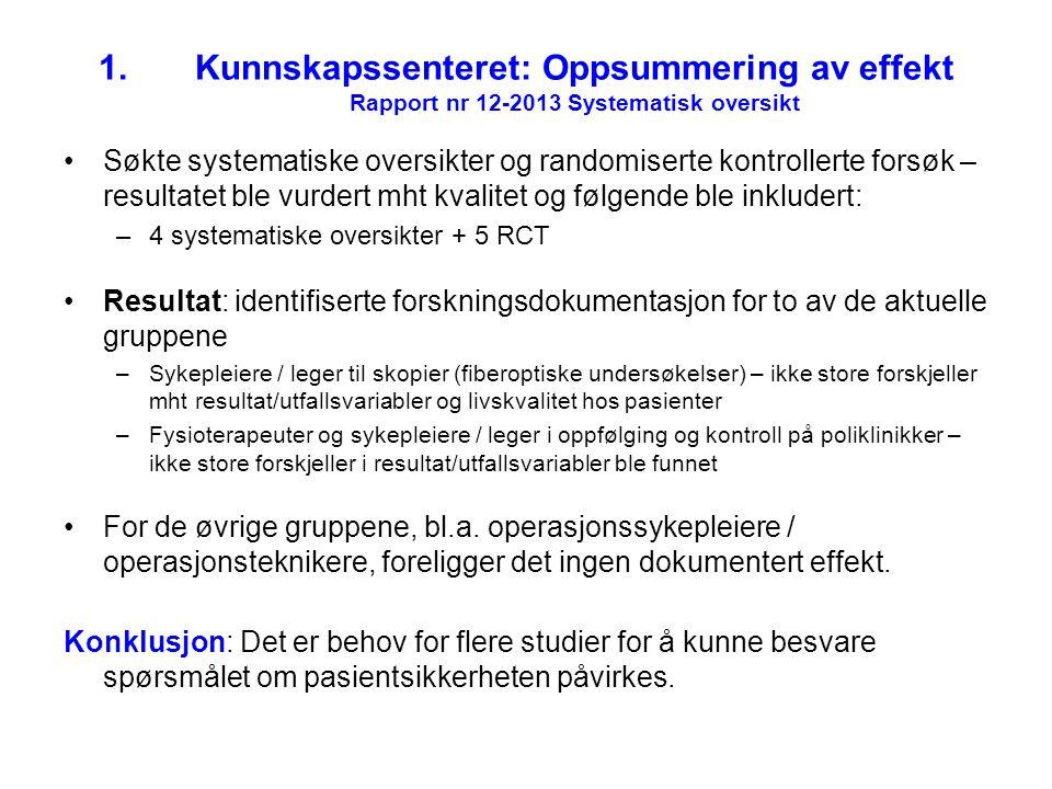 1.Kunnskapssenteret: Oppsummering av effekt Rapport nr 12-2013 Systematisk oversikt Søkte systematiske oversikter og randomiserte kontrollerte forsøk