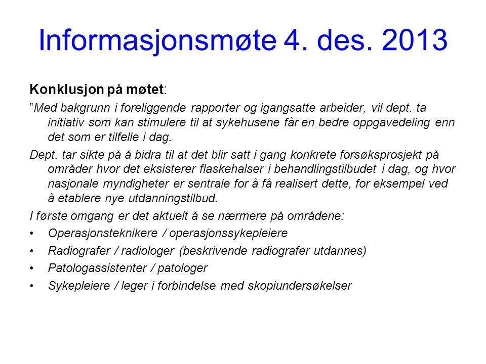 """Informasjonsmøte 4. des. 2013 Konklusjon på møtet: """"Med bakgrunn i foreliggende rapporter og igangsatte arbeider, vil dept. ta initiativ som kan stimu"""