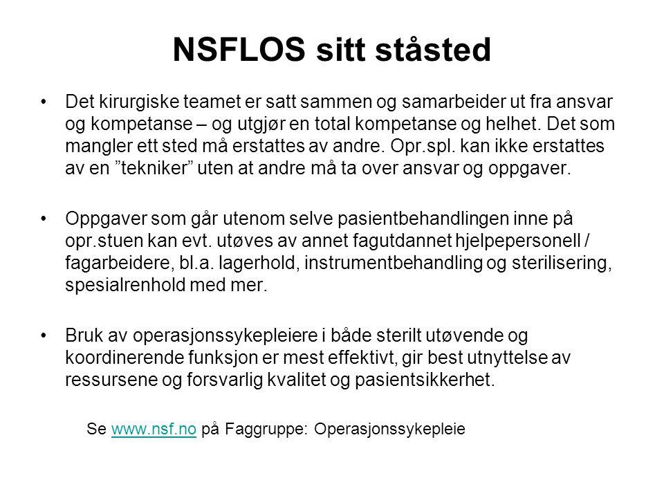 NSFLOS sitt ståsted Det kirurgiske teamet er satt sammen og samarbeider ut fra ansvar og kompetanse – og utgjør en total kompetanse og helhet. Det som