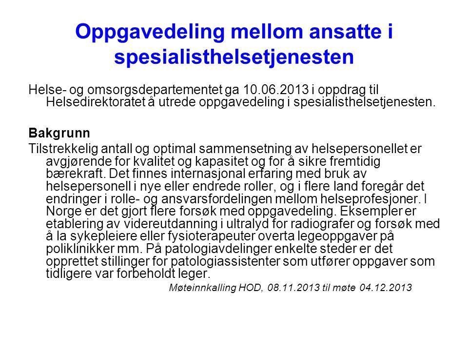 Oppgavedeling mellom ansatte i spesialisthelsetjenesten Helse- og omsorgsdepartementet ga 10.06.2013 i oppdrag til Helsedirektoratet å utrede oppgaved