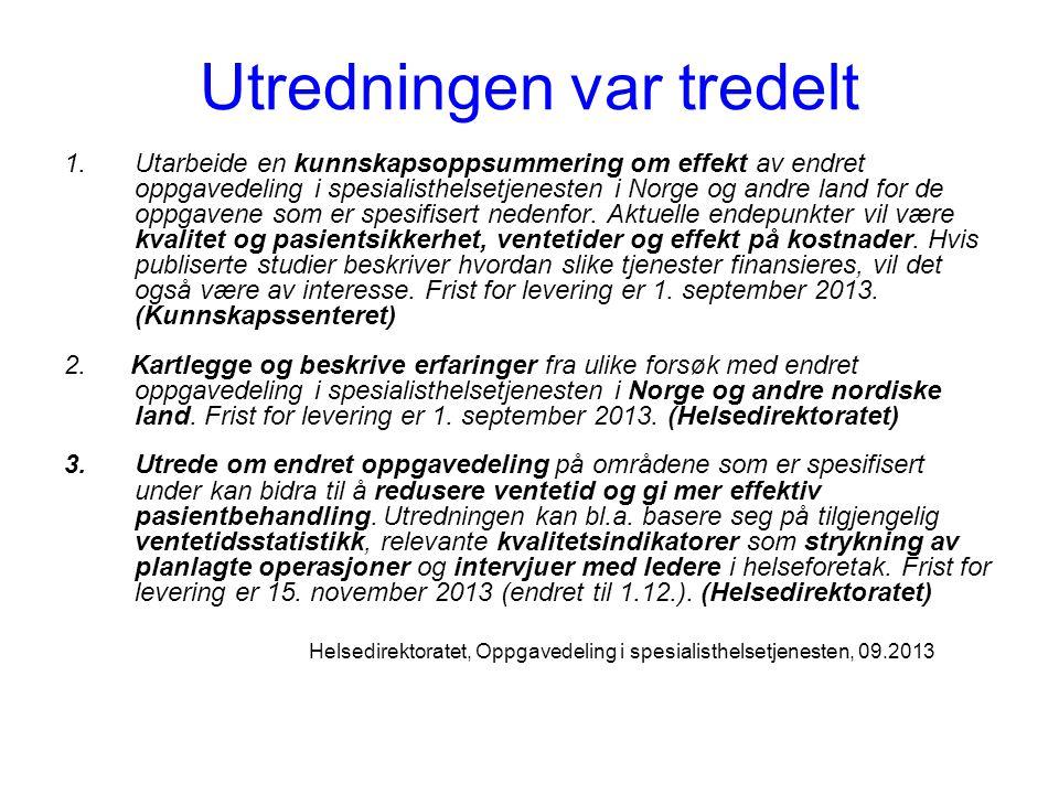 Utredningen var tredelt 1.Utarbeide en kunnskapsoppsummering om effekt av endret oppgavedeling i spesialisthelsetjenesten i Norge og andre land for de