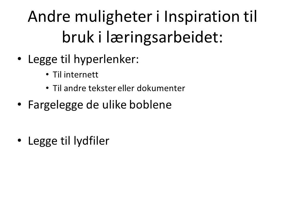 Andre muligheter i Inspiration til bruk i læringsarbeidet: Legge til hyperlenker: Til internett Til andre tekster eller dokumenter Fargelegge de ulike