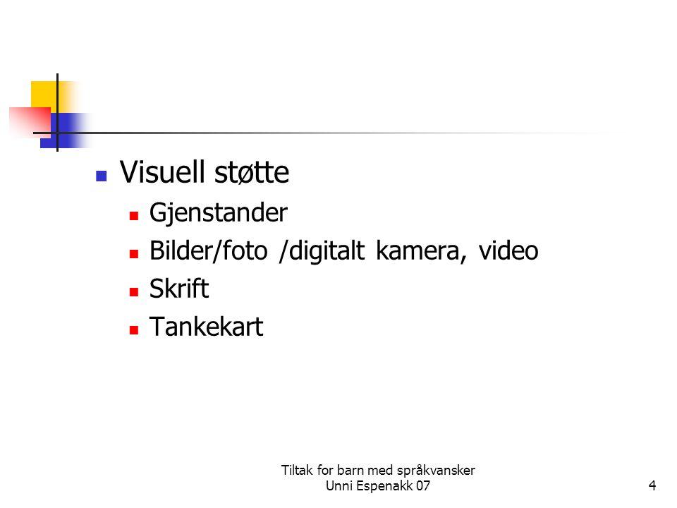 Tiltak for barn med språkvansker Unni Espenakk 074 Visuell støtte Gjenstander Bilder/foto /digitalt kamera, video Skrift Tankekart