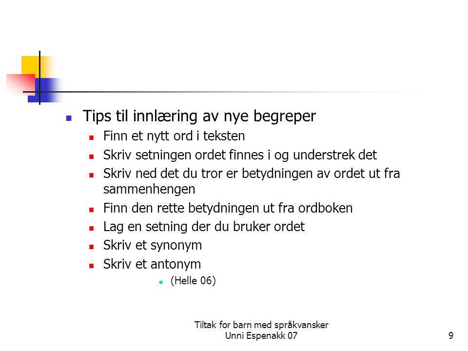 Tiltak for barn med språkvansker Unni Espenakk 079 Tips til innlæring av nye begreper Finn et nytt ord i teksten Skriv setningen ordet finnes i og und
