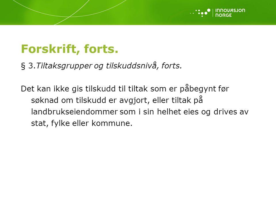 Forskrift, forts.§ 4.Søknad og utbetaling Søknad om tilskudd skal sendes til kommunen.