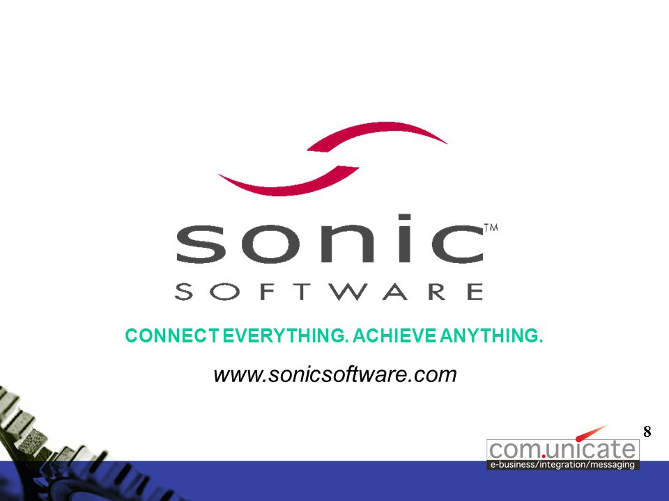 8 CONNECT EVERYTHING. ACHIEVE ANYTHING. www.sonicsoftware.com