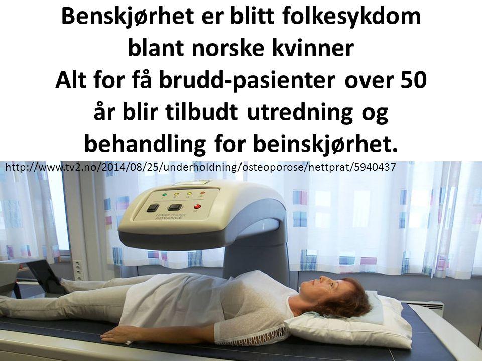 Benskjørhet er blitt folkesykdom blant norske kvinner Alt for få brudd-pasienter over 50 år blir tilbudt utredning og behandling for beinskjørhet. htt