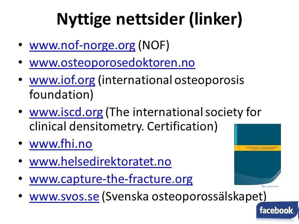 Nyttige nettsider (linker) www.nof-norge.org (NOF) www.nof-norge.org www.osteoporosedoktoren.no www.iof.org (international osteoporosis foundation) ww