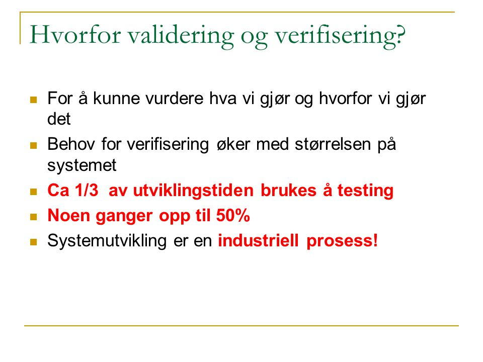 Hvorfor validering og verifisering.
