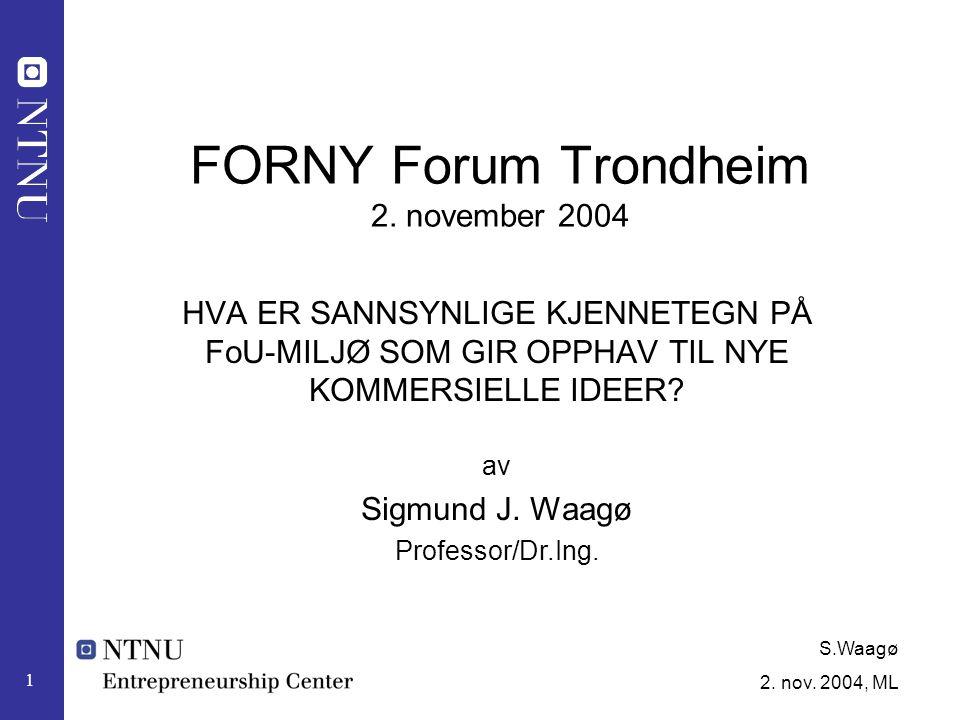 S.Waagø 2. nov. 2004, ML 1 FORNY Forum Trondheim 2.