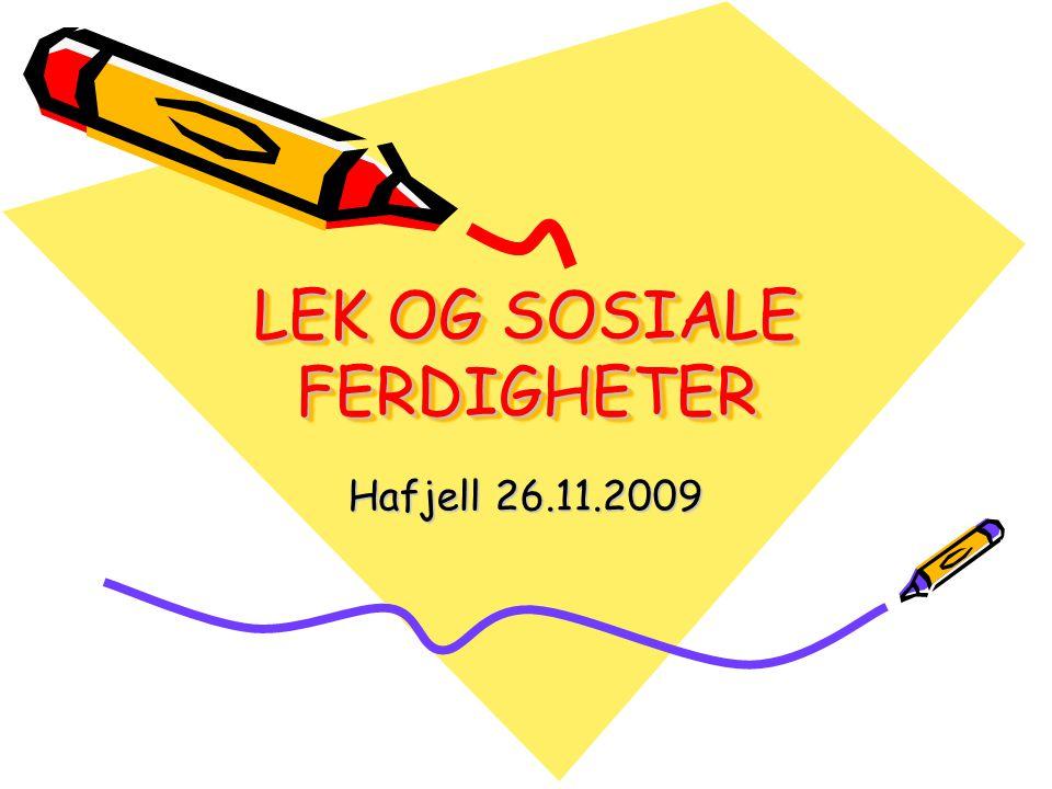 LEK OG SOSIALE FERDIGHETER Hafjell 26.11.2009