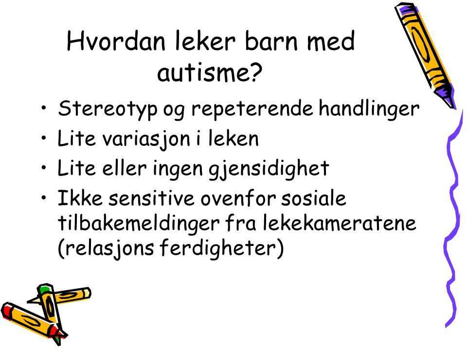 Hvordan leker barn med autisme.