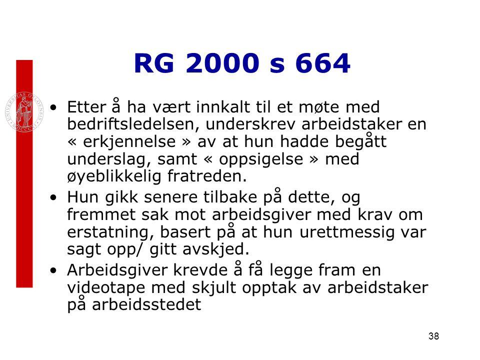 38 RG 2000 s 664 Etter å ha vært innkalt til et møte med bedriftsledelsen, underskrev arbeidstaker en « erkjennelse » av at hun hadde begått underslag