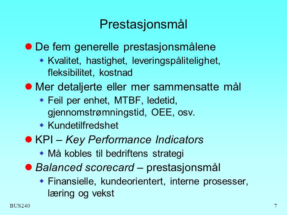 BUS2407 Prestasjonsmål De fem generelle prestasjonsmålene  Kvalitet, hastighet, leveringspålitelighet, fleksibilitet, kostnad Mer detaljerte eller me