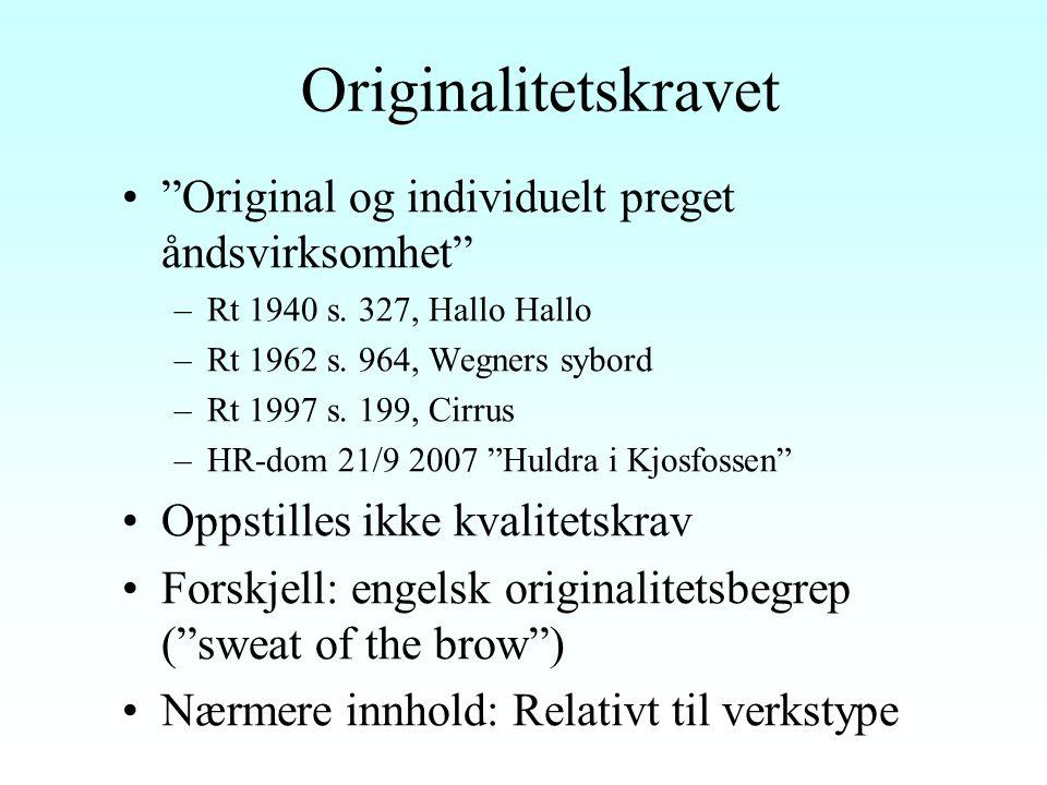 Originalitetskravet Original og individuelt preget åndsvirksomhet –Rt 1940 s.