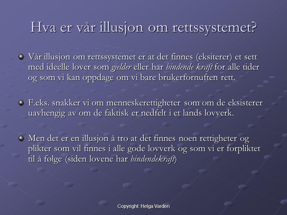 Copyright: Helga Varden Hva er vår illusjon om rettssystemet.