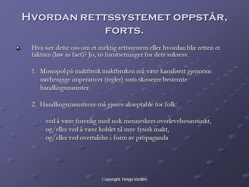 Copyright: Helga Varden Hvordan rettssystemet oppstår, forts.