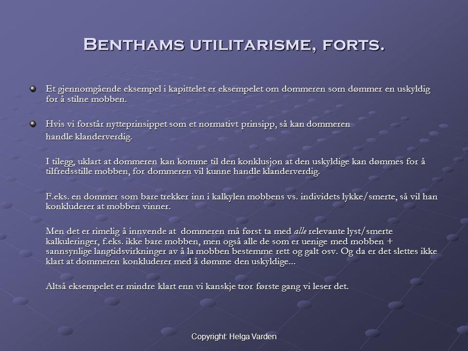 Copyright: Helga Varden Benthams utilitarisme, forts. Et gjennomgående eksempel i kapittelet er eksempelet om dommeren som dømmer en uskyldig for å st