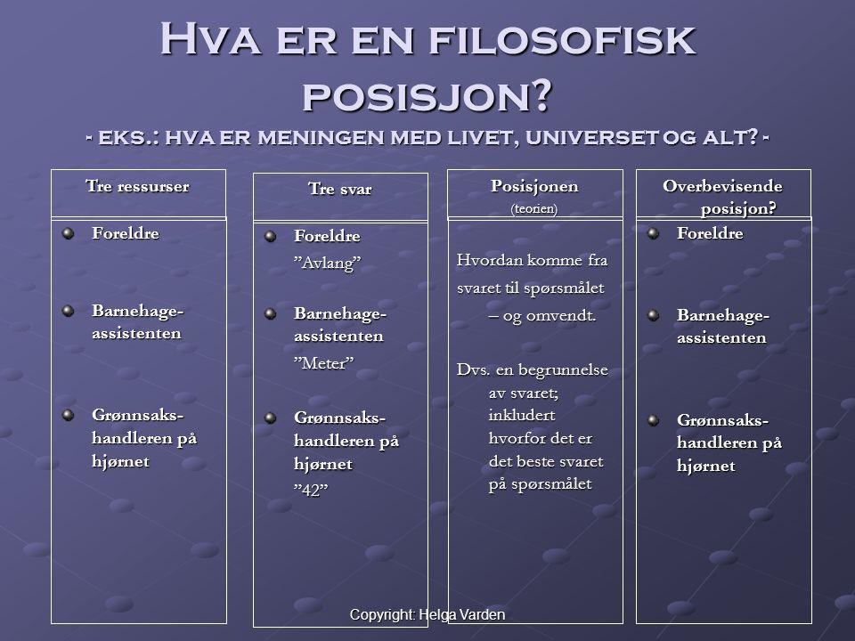 Copyright: Helga Varden Hermeneutikk, forts.Hermeneutikk som egen filosofisk tradisjon: 1.