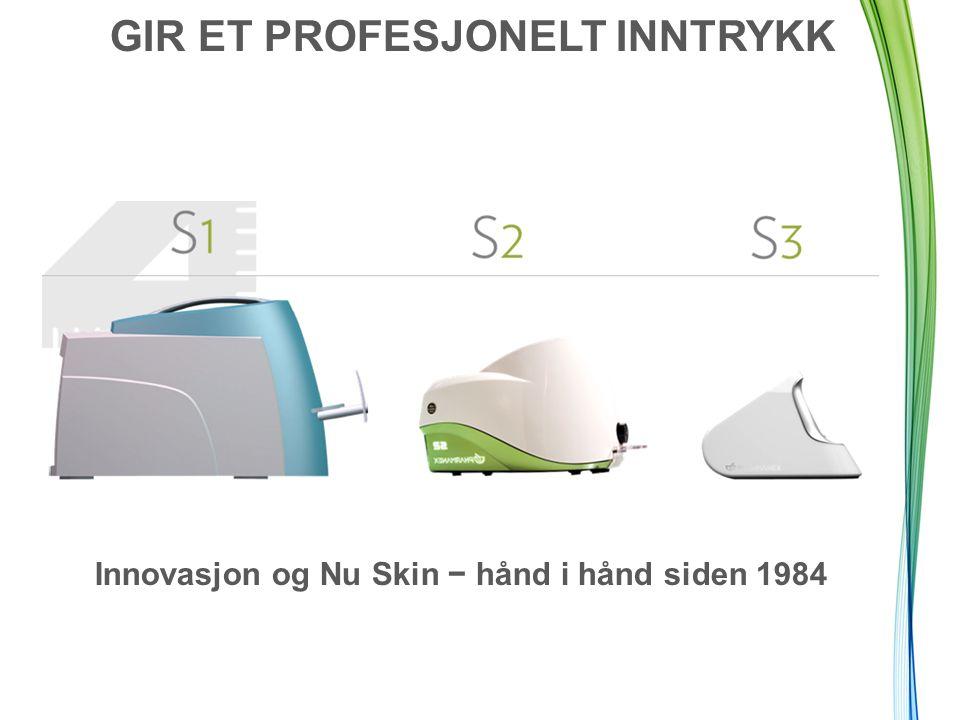 GIR ET PROFESJONELT INNTRYKK Innovasjon og Nu Skin − hånd i hånd siden 1984