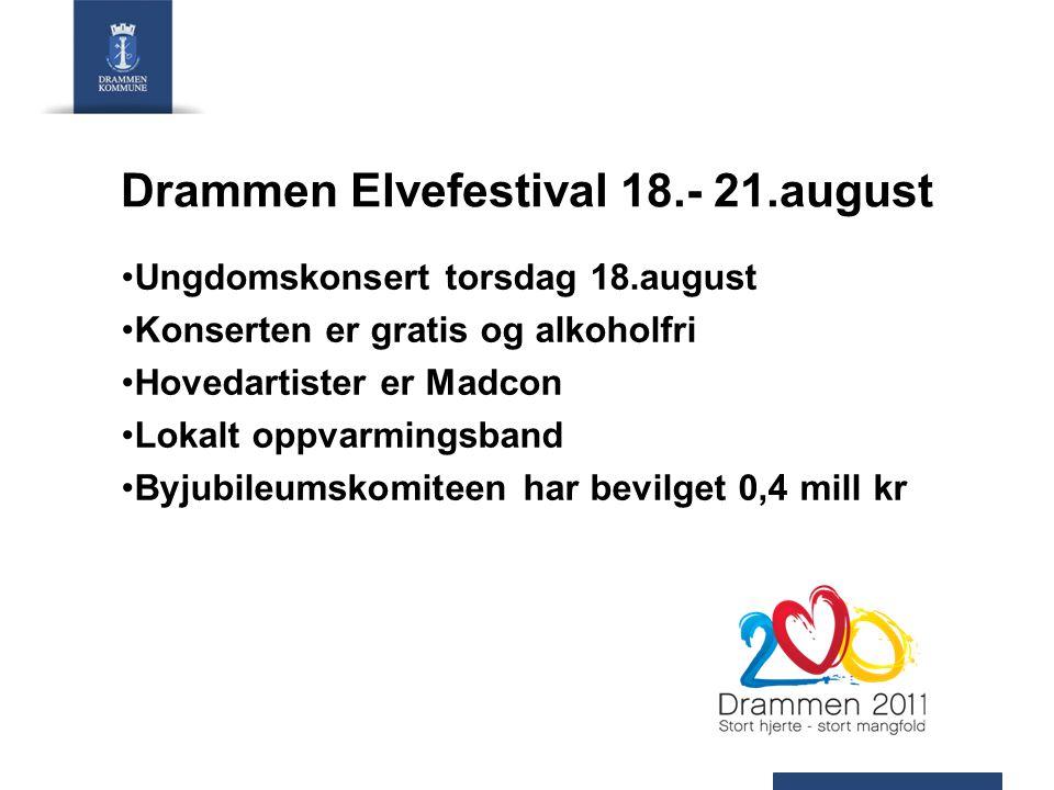 Drammen Elvefestival 18.- 21.august Ungdomskonsert torsdag 18.august Konserten er gratis og alkoholfri Hovedartister er Madcon Lokalt oppvarmingsband Byjubileumskomiteen har bevilget 0,4 mill kr