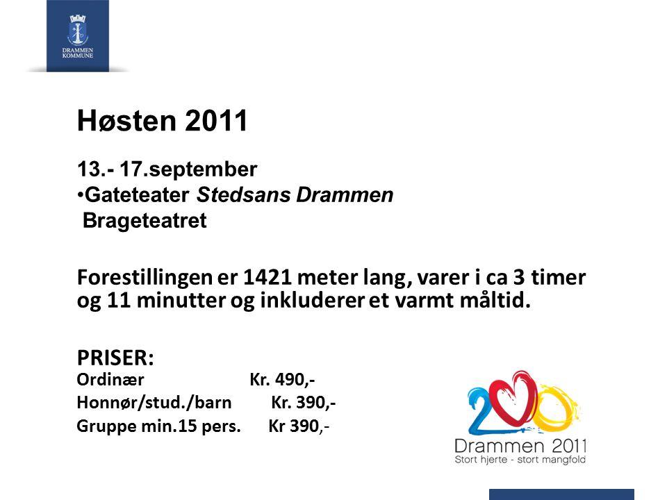 Høsten 2011 13.- 17.september Gateteater Stedsans Drammen Brageteatret Forestillingen er 1421 meter lang, varer i ca 3 timer og 11 minutter og inkluderer et varmt måltid.