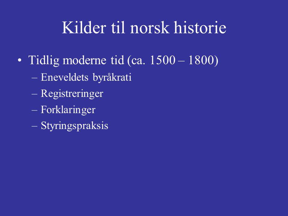 Kilder til norsk historie Moderne tid: kildematerialets uendelighet