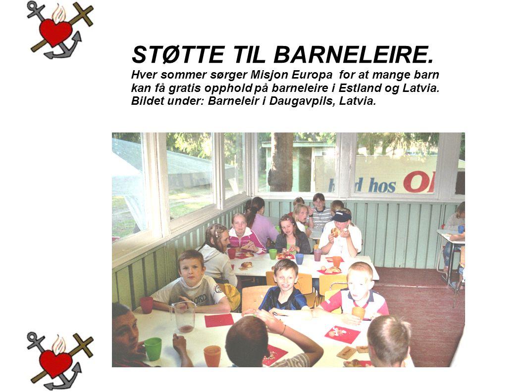 STØTTE TIL BARNELEIRE. Hver sommer sørger Misjon Europa for at mange barn kan få gratis opphold på barneleire i Estland og Latvia. Bildet under: Barne