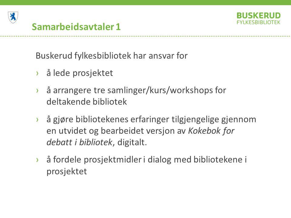 Samarbeidsavtaler 1 Buskerud fylkesbibliotek har ansvar for  lede prosjektet  arrangere tre samlinger/kurs/workshops for deltakende bibliotek  g