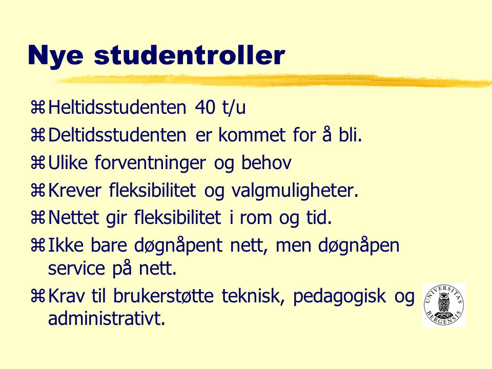 Nye studentroller zHeltidsstudenten 40 t/u zDeltidsstudenten er kommet for å bli.