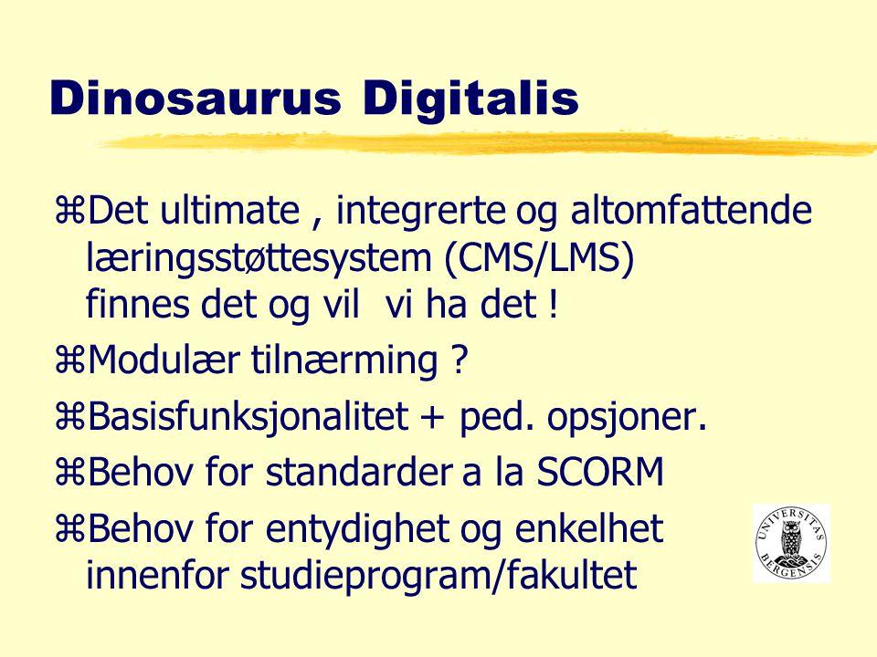 Dinosaurus Digitalis zDet ultimate, integrerte og altomfattende læringsstøttesystem (CMS/LMS) finnes det og vil vi ha det .