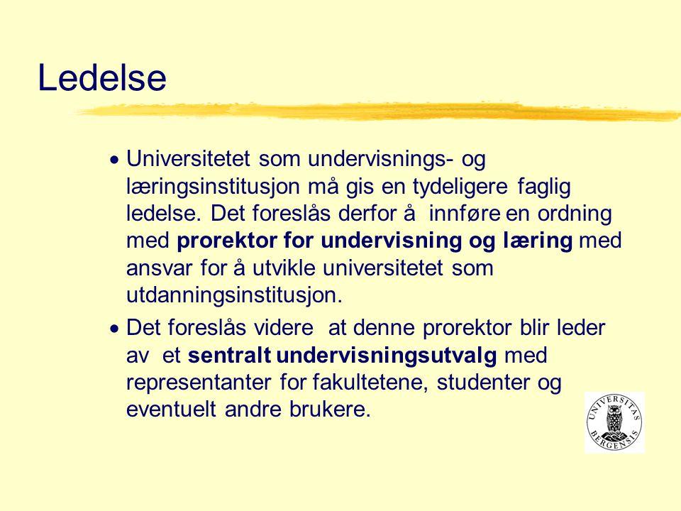 Ledelse  Universitetet som undervisnings- og læringsinstitusjon må gis en tydeligere faglig ledelse.
