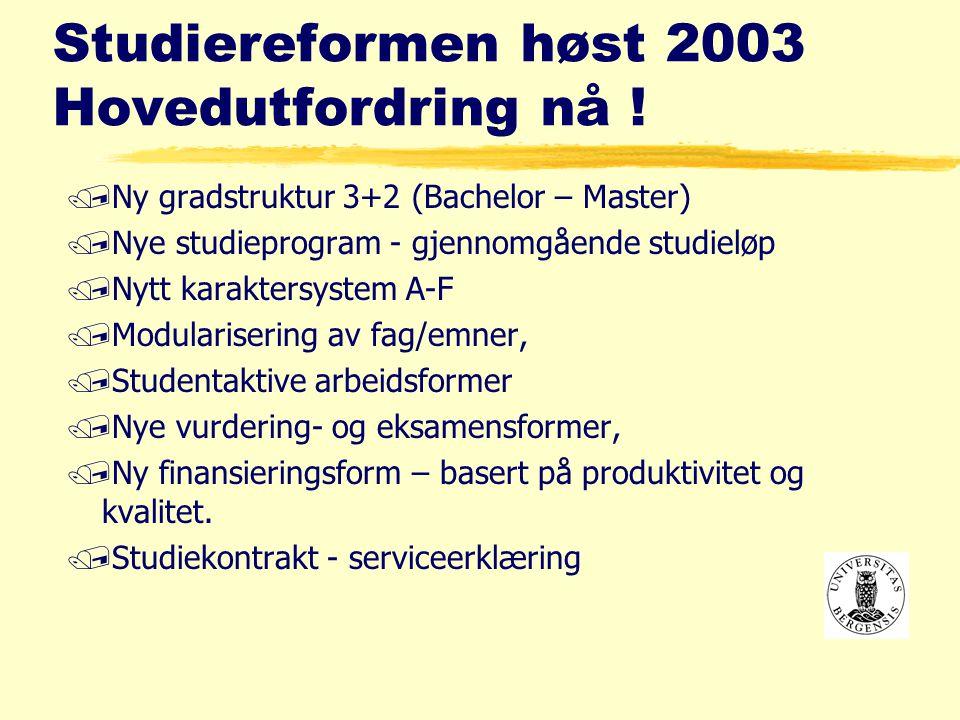Studiereformen høst 2003 Hovedutfordring nå .