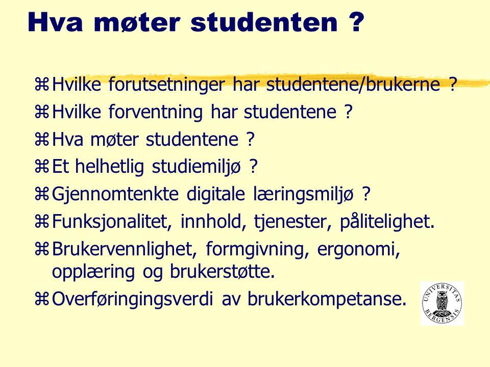 Hva møter studenten . zHvilke forutsetninger har studentene/brukerne .