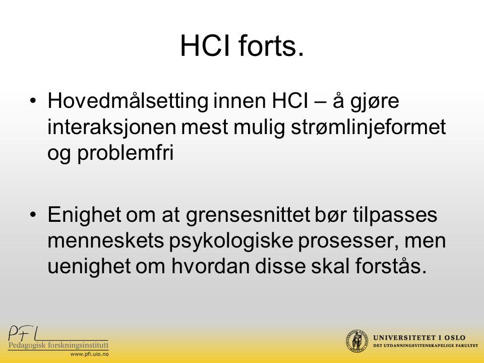 HCI forts. Hovedmålsetting innen HCI – å gjøre interaksjonen mest mulig strømlinjeformet og problemfri Enighet om at grensesnittet bør tilpasses menne