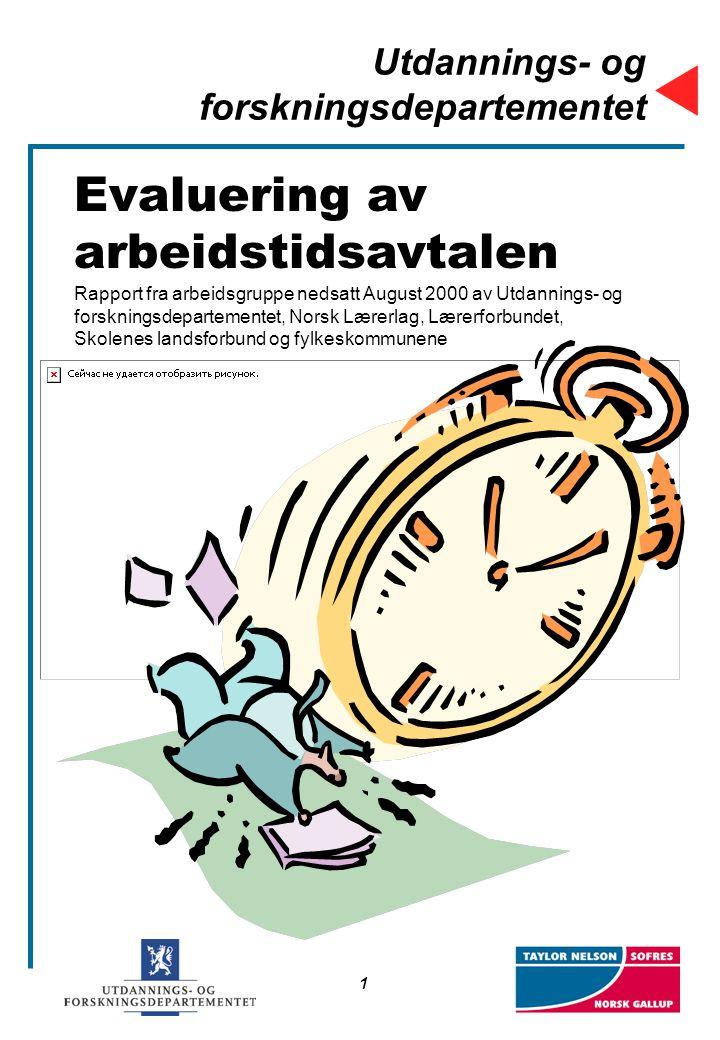 1 Utdannings- og forskningsdepartementet Evaluering av arbeidstidsavtalen Rapport fra arbeidsgruppe nedsatt August 2000 av Utdannings- og forskningsde