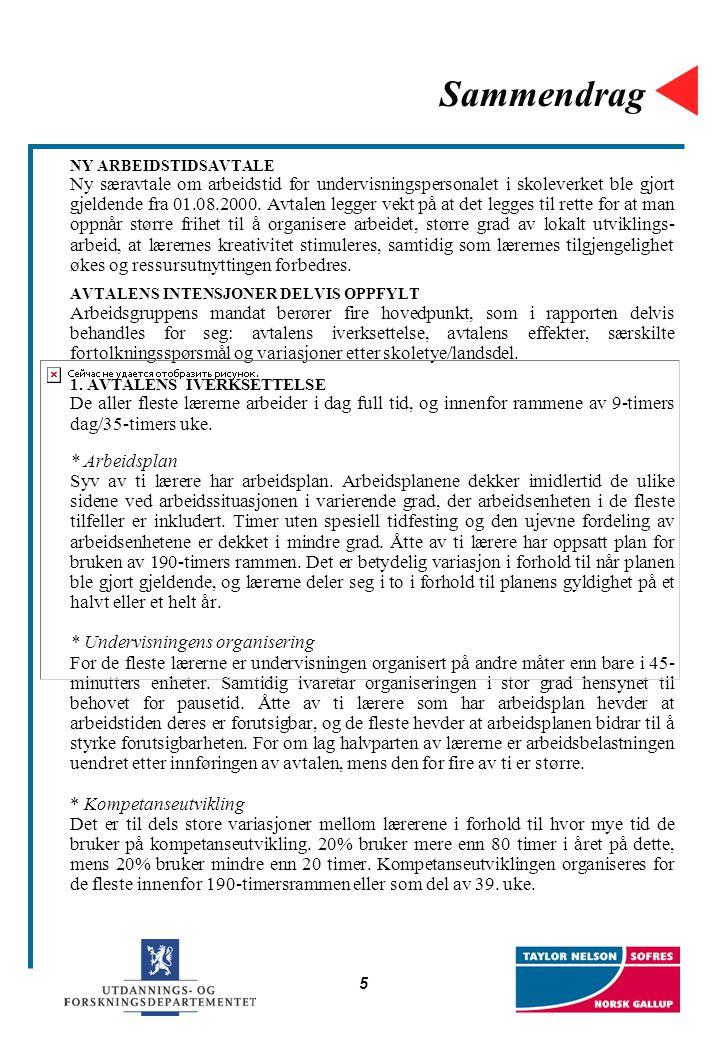 5 Sammendrag NY ARBEIDSTIDSAVTALE Ny særavtale om arbeidstid for undervisningspersonalet i skoleverket ble gjort gjeldende fra 01.08.2000. Avtalen leg