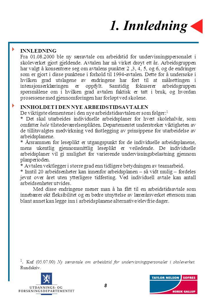 8 1. Innledning  INNLEDNING Fra 01.08.2000 ble ny særavtale om arbeidstid for undervisningspersonalet i skoleverket gjort gjeldende. Avtalen har nå v
