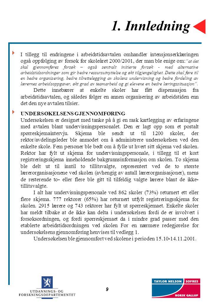 9 1. Innledning  I tillegg til endringene i arbeidstidsavtalen omhandler intensjonserklæringen også oppfølging av forsøk for skoleåret 2000/2001, der