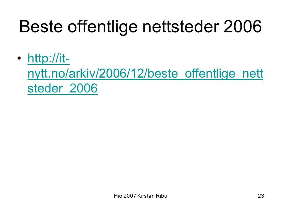 Hio 2007 Kirsten Ribu23 Beste offentlige nettsteder 2006 http://it- nytt.no/arkiv/2006/12/beste_offentlige_nett steder_2006http://it- nytt.no/arkiv/2006/12/beste_offentlige_nett steder_2006