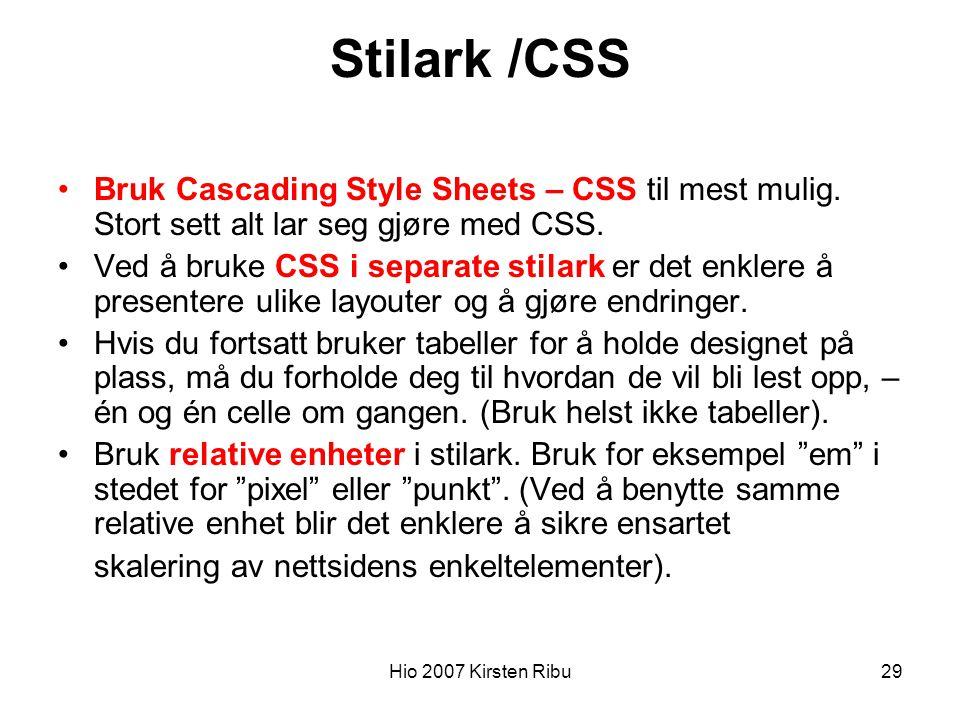 Hio 2007 Kirsten Ribu29 Stilark /CSS Bruk Cascading Style Sheets – CSS til mest mulig.