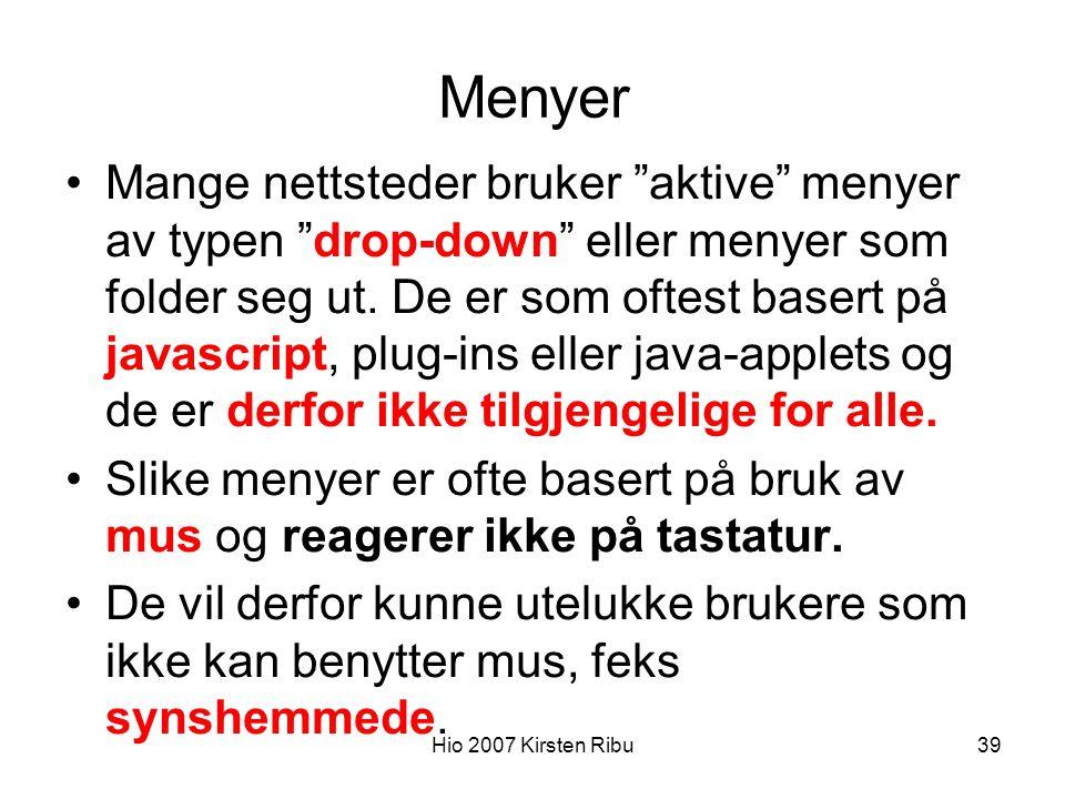 Hio 2007 Kirsten Ribu39 Menyer Mange nettsteder bruker aktive menyer av typen drop-down eller menyer som folder seg ut.