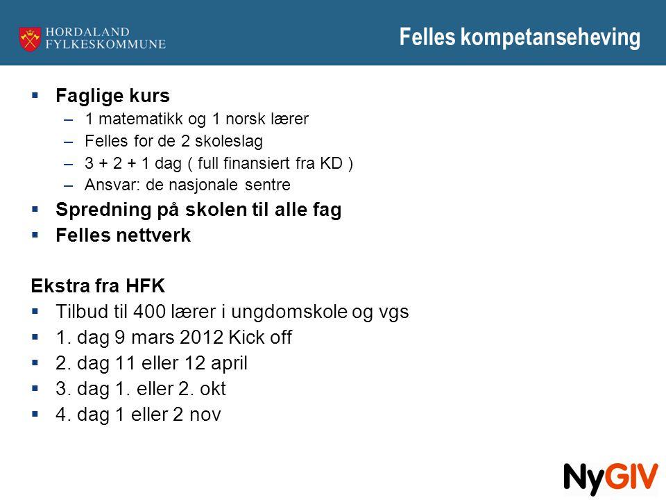 Felles kompetanseheving  Faglige kurs –1 matematikk og 1 norsk lærer –Felles for de 2 skoleslag –3 + 2 + 1 dag ( full finansiert fra KD ) –Ansvar: de