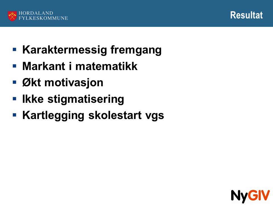 Resultat  Karaktermessig fremgang  Markant i matematikk  Økt motivasjon  Ikke stigmatisering  Kartlegging skolestart vgs