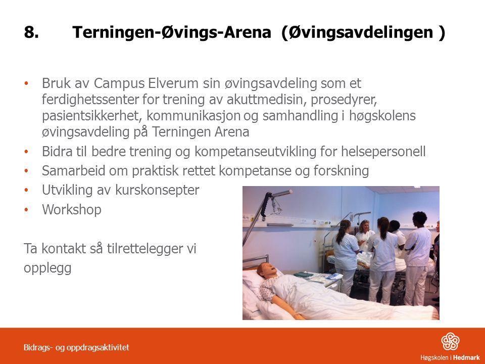 8.Terningen-Øvings-Arena (Øvingsavdelingen ) Bruk av Campus Elverum sin øvingsavdeling som et ferdighetssenter for trening av akuttmedisin, prosedyrer