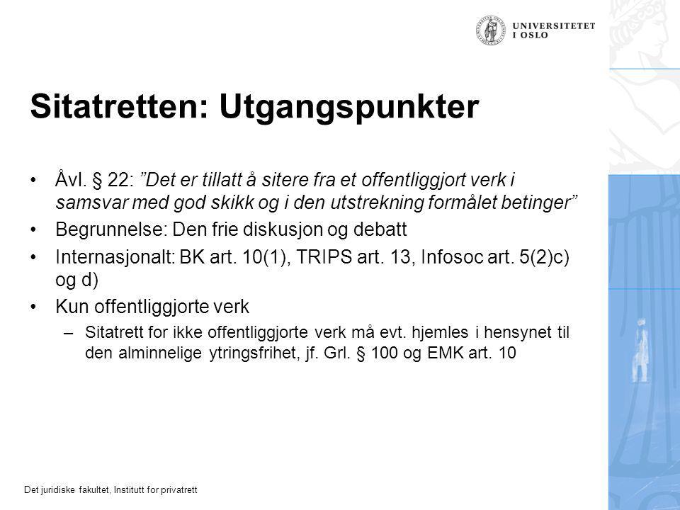Det juridiske fakultet, Institutt for privatrett Sitatretten - utgangspunkter (forts.) Hvilke verk kan det siteres fra.